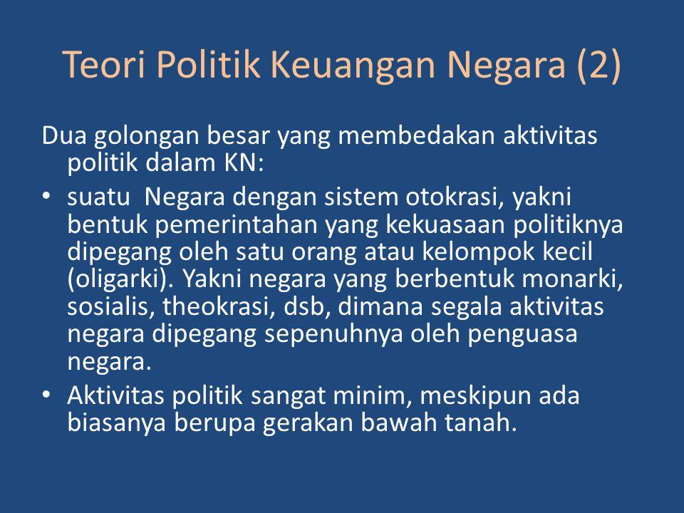 Dua golongan besar yang membedakan aktivitas politik dalam KN: suatu Negara dengan sistem otokrasi, yakni bentuk pemerintahan yang kekuasaan politikny