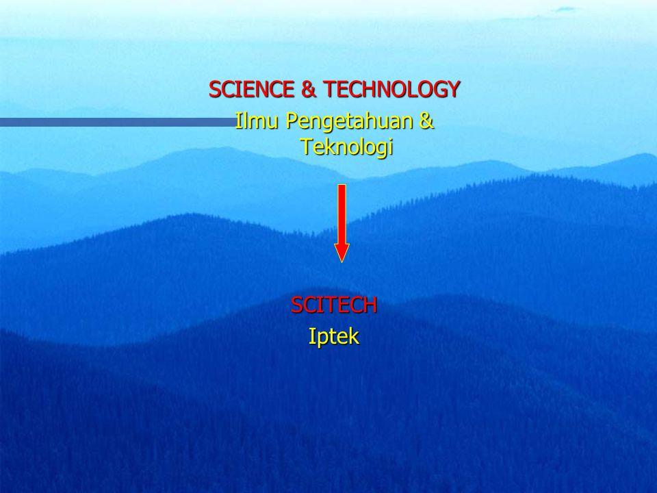 SCIENCE & TECHNOLOGY Ilmu Pengetahuan & Teknologi SCITECHIptek