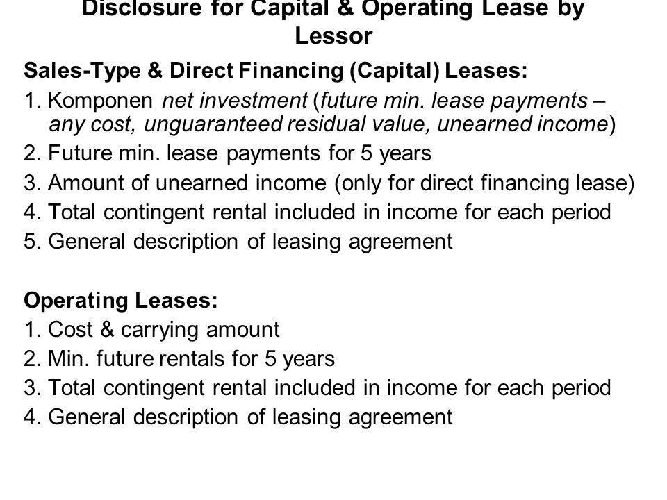Disclosure for Capital & Operating Lease by Lessor Sales-Type & Direct Financing (Capital) Leases: 1. Komponen net investment (future min. lease payme