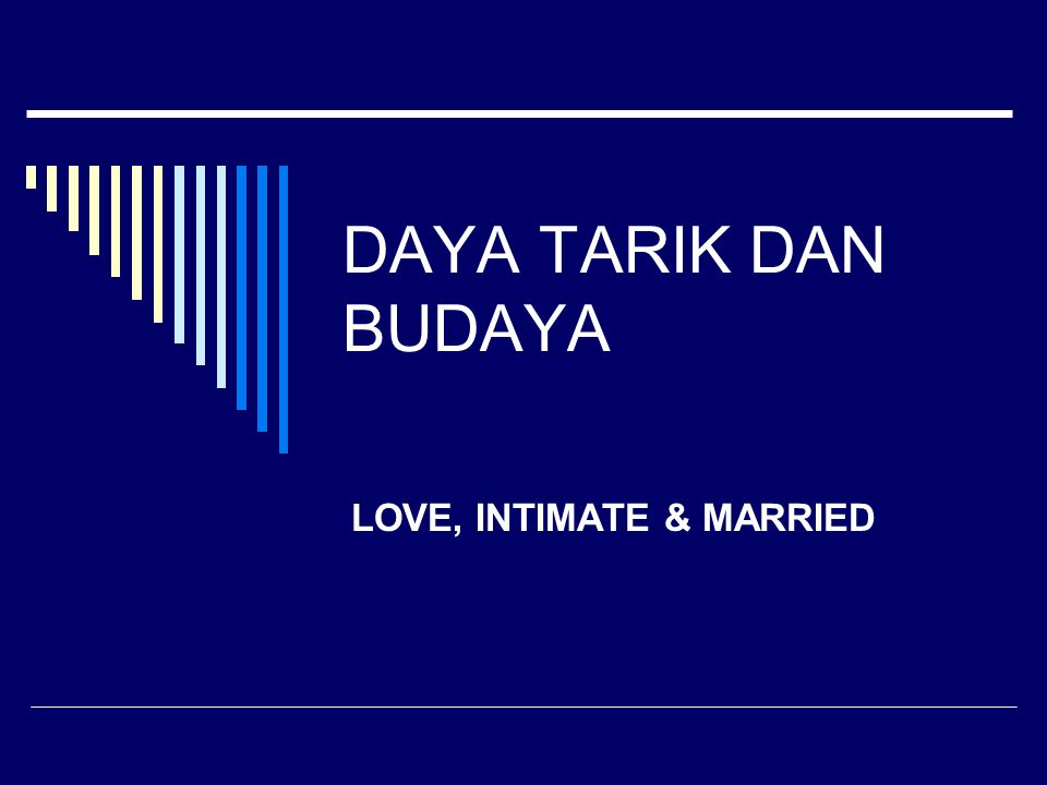 DAYA TARIK DAN BUDAYA LOVE, INTIMATE & MARRIED