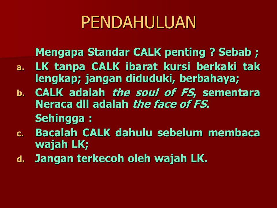HAL-HAL PENTING DALAM DRAFT CALK 1.CALK adalah unsur LK Pokok dan Wajib, bukan tambahan.