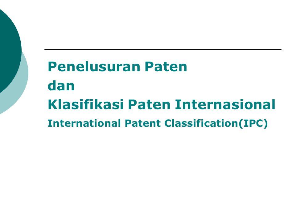 Penelusuran Paten dan Klasifikasi Paten Internasional International Patent Classification(IPC)