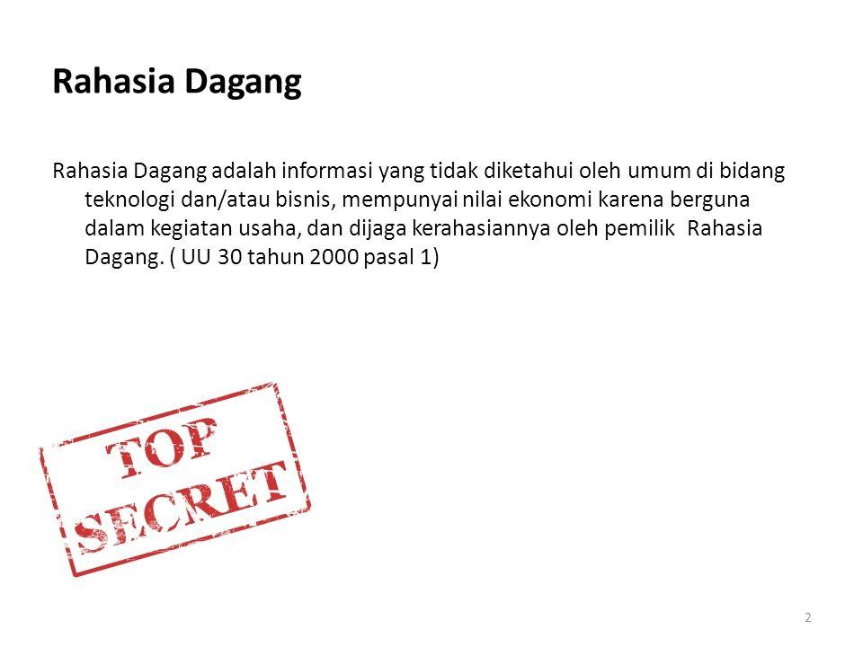 Pengamanan Rahasia Dagang 1.Pekerja harus.