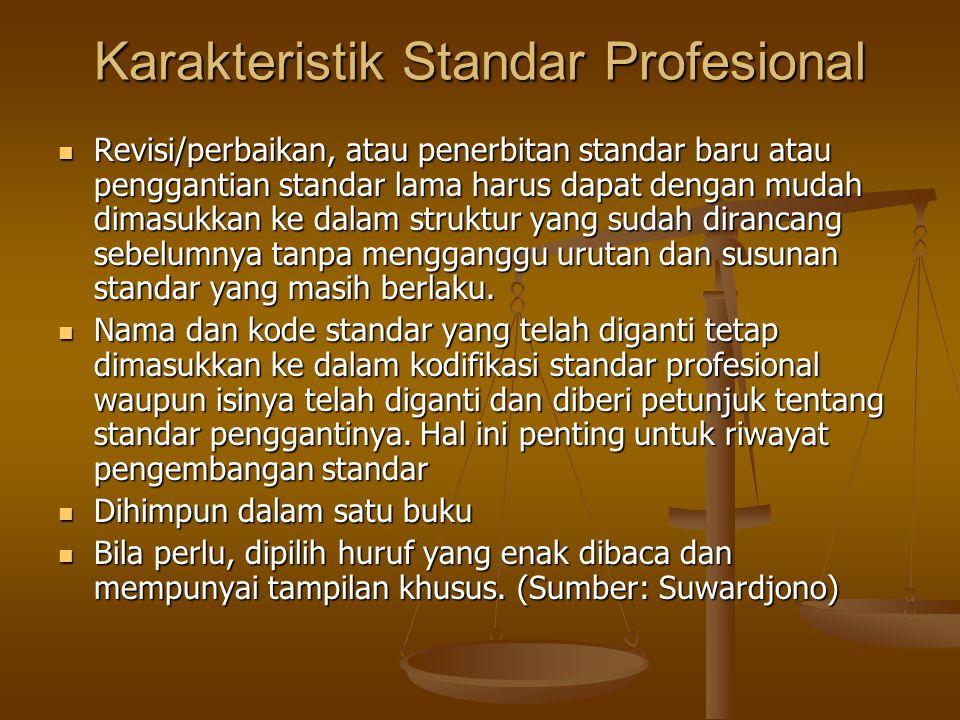 Revisi/perbaikan, atau penerbitan standar baru atau penggantian standar lama harus dapat dengan mudah dimasukkan ke dalam struktur yang sudah dirancan