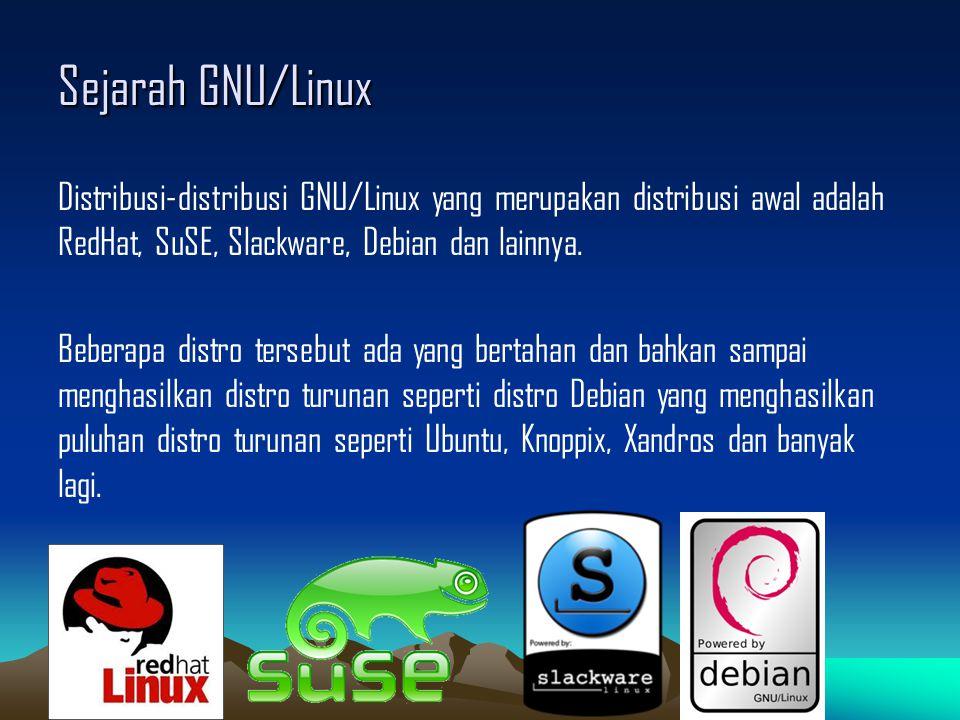 Distribusi-distribusi GNU/Linux yang merupakan distribusi awal adalah RedHat, SuSE, Slackware, Debian dan lainnya.