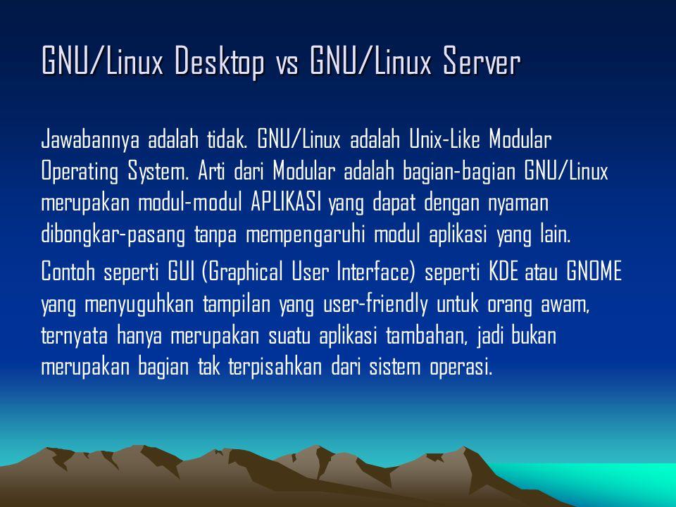 GNU/Linux Desktop vs GNU/Linux Server Jawabannya adalah tidak.