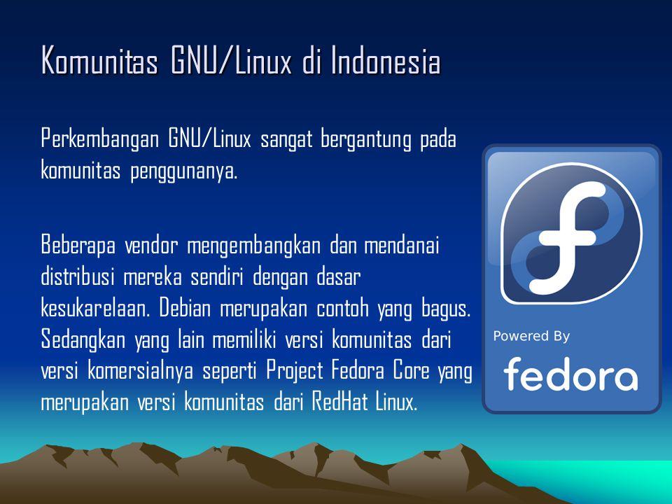 Komunitas GNU/Linux di Indonesia Perkembangan GNU/Linux sangat bergantung pada komunitas penggunanya.