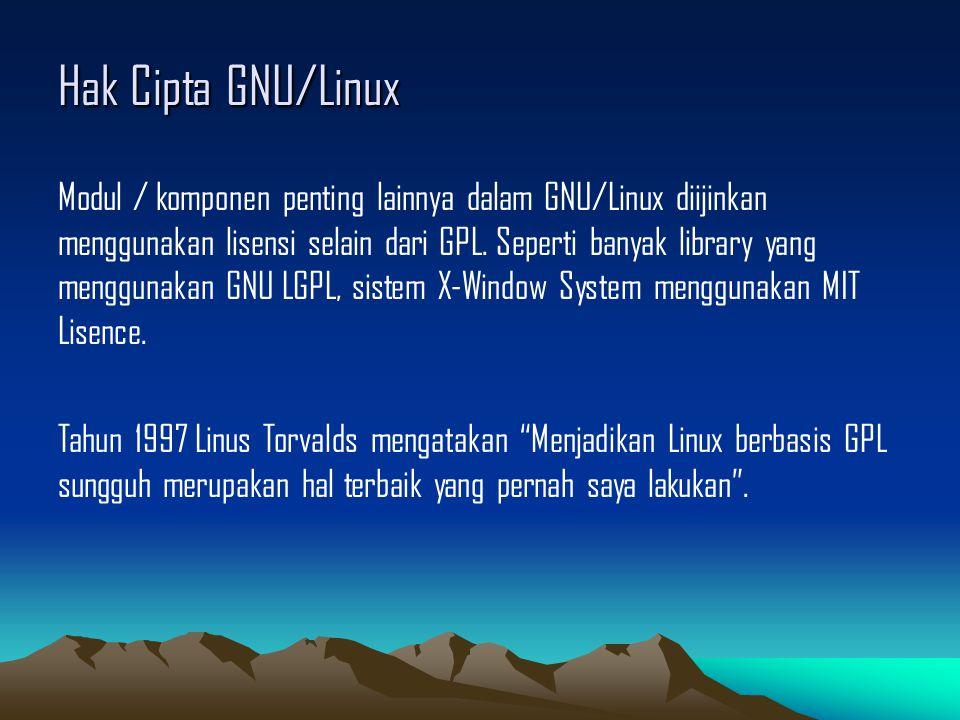 Hak Cipta GNU/Linux Modul / komponen penting lainnya dalam GNU/Linux diijinkan menggunakan lisensi selain dari GPL.
