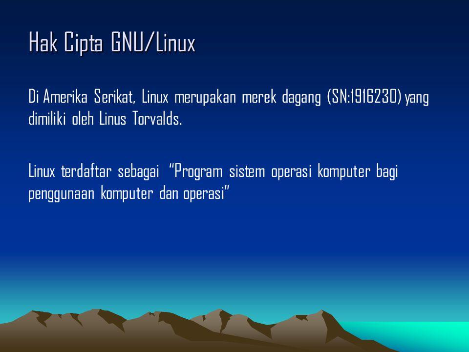 Hak Cipta GNU/Linux Di Amerika Serikat, Linux merupakan merek dagang (SN:1916230) yang dimiliki oleh Linus Torvalds.