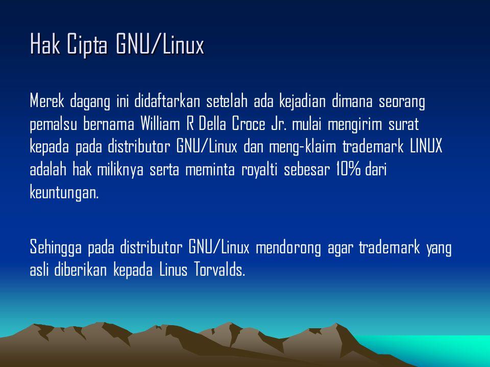 Hak Cipta GNU/Linux Merek dagang ini didaftarkan setelah ada kejadian dimana seorang pemalsu bernama William R Della Croce Jr.