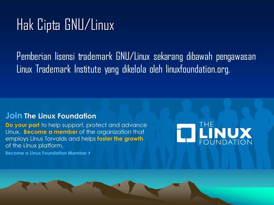 Hak Cipta GNU/Linux Pemberian lisensi trademark GNU/Linux sekarang dibawah pengawasan Linux Trademark Institute yang dikelola oleh linuxfoundation.org.