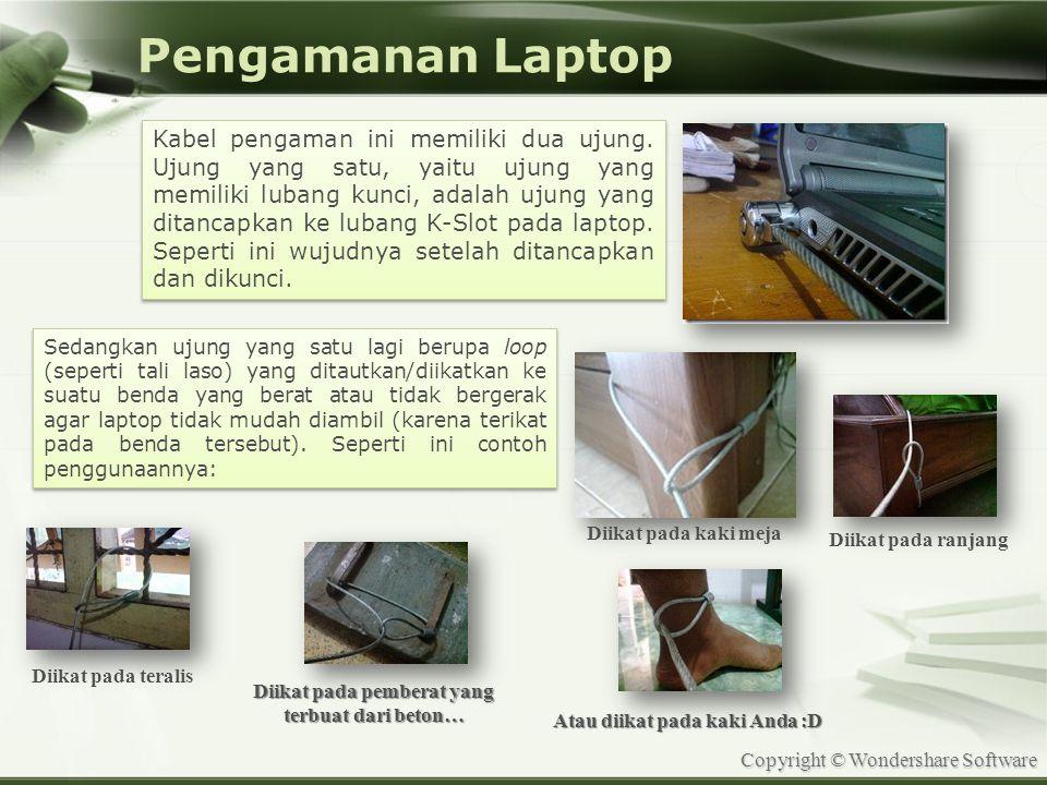 Copyright © Wondershare Software Pengamanan Laptop Kabel pengaman ini memiliki dua ujung. Ujung yang satu, yaitu ujung yang memiliki lubang kunci, ada