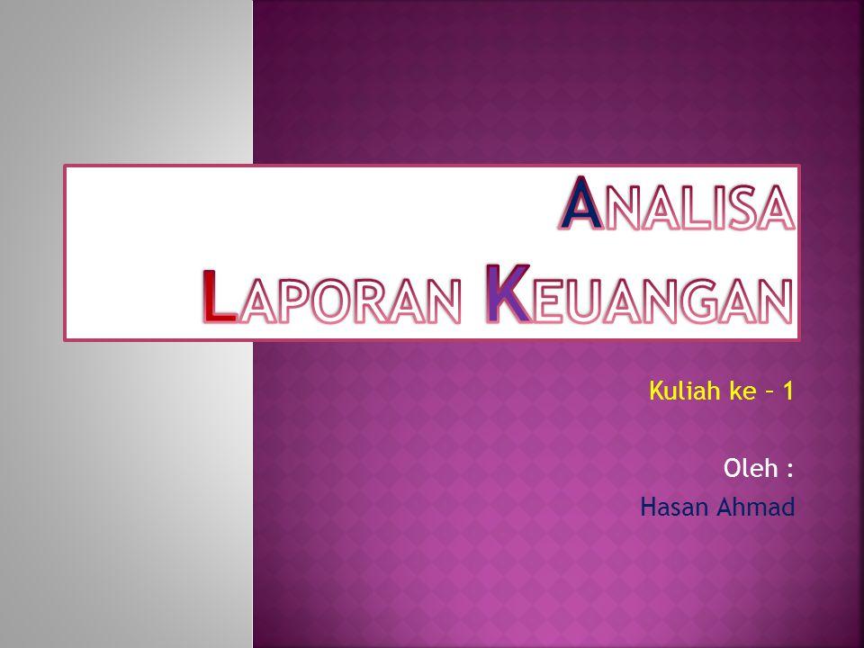 Kuliah ke – 1 Oleh : Hasan Ahmad