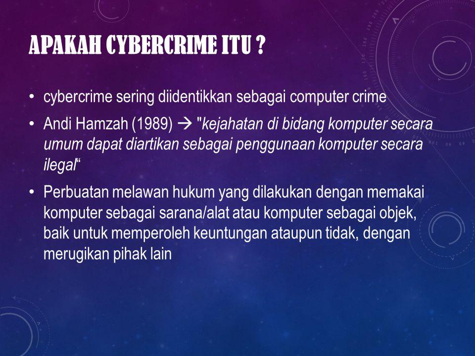 KRIMINALITAS DI INTERNET ( CYBERCRIME ) Kriminalitas siber ( cybercrime ) atau kriminalitas di internet adalah tindak pidana kriminal yang dilakukan pada teknologi internet ( cyberspace ), baik yang menyerang fasilitas umum didalam cyber space ataupun kepemilikan pribadi.