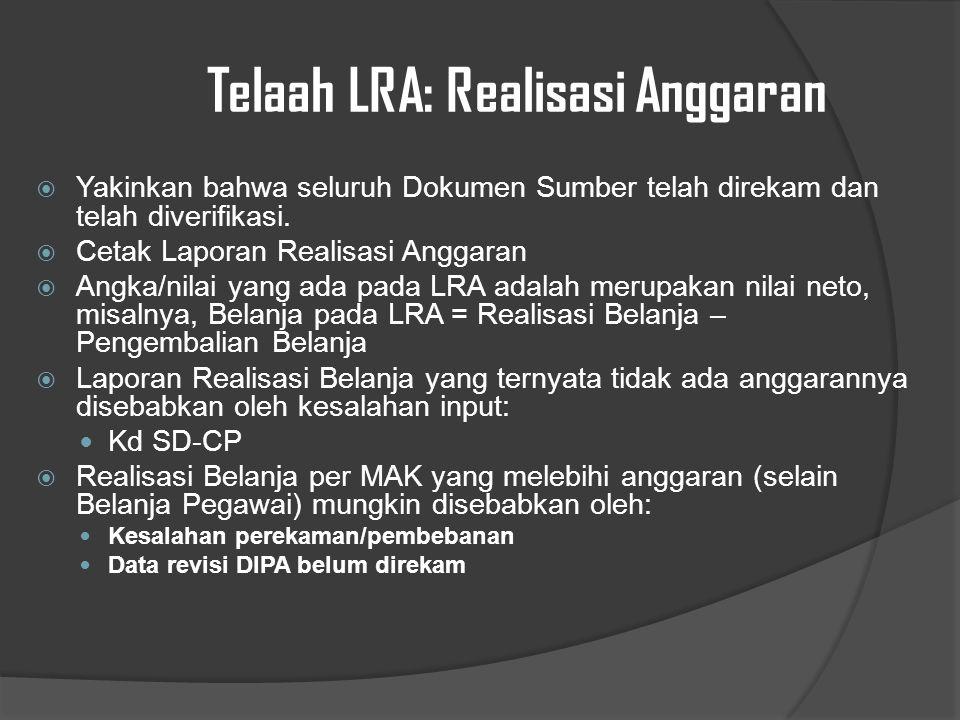 Telaah LRA: Realisasi Anggaran  Yakinkan bahwa seluruh Dokumen Sumber telah direkam dan telah diverifikasi.