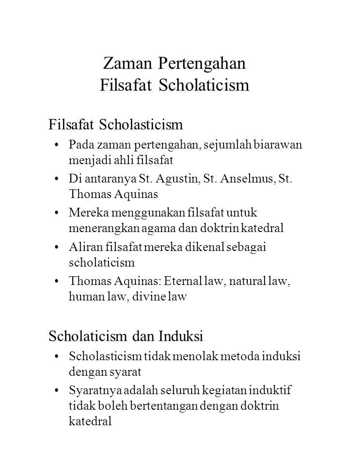 Zaman Pertengahan Filsafat Scholaticism Filsafat Scholasticism Pada zaman pertengahan, sejumlah biarawan menjadi ahli filsafat Di antaranya St. Agusti