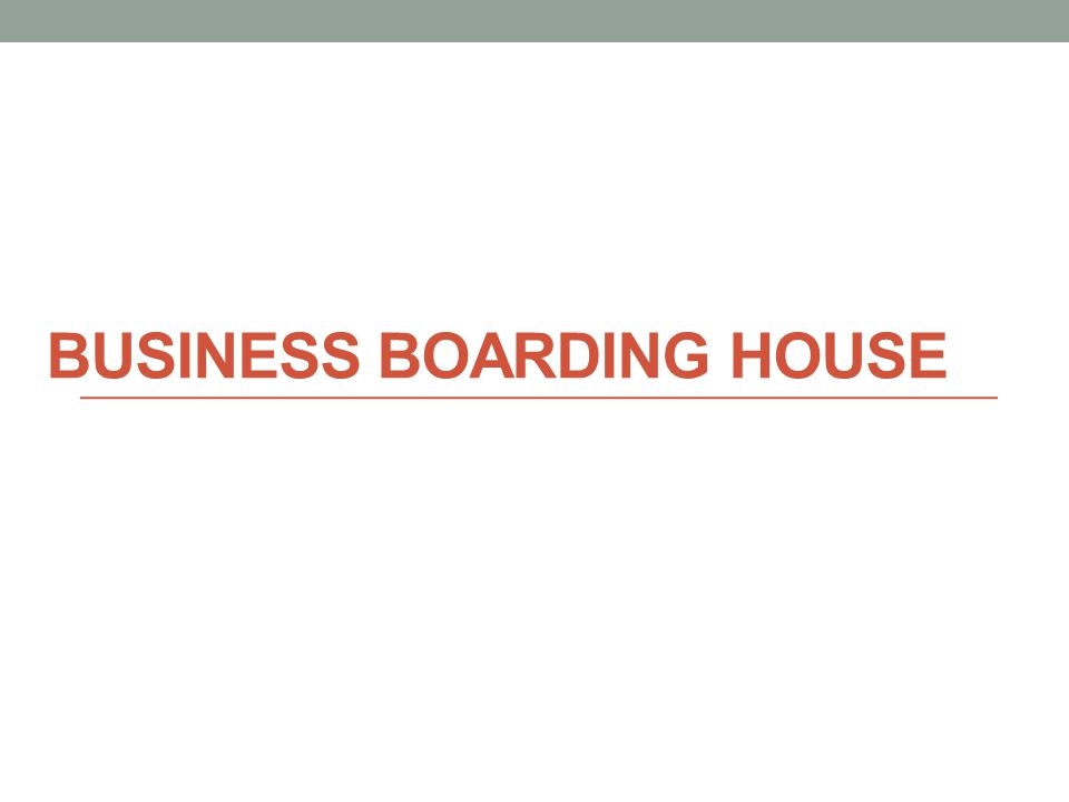 BUSINESS BOARDING HOUSE