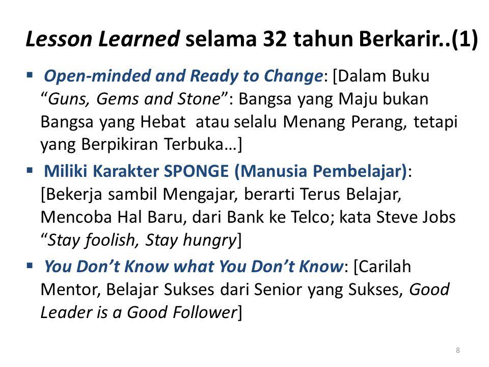 Lesson Learned selama 32 tahun Berkarir..(2)  Kejarlah Prestasi, Bukan Jabatan.