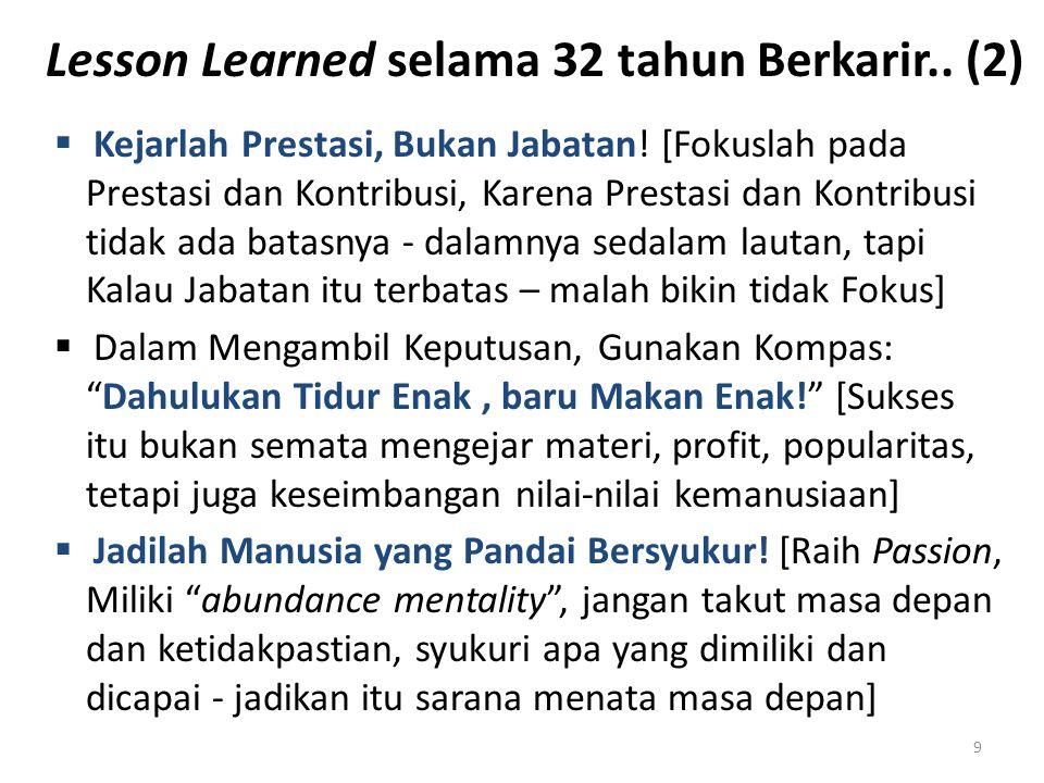 Lesson Learned selama 32 tahun Berkarir.. (2)  Kejarlah Prestasi, Bukan Jabatan! [Fokuslah pada Prestasi dan Kontribusi, Karena Prestasi dan Kontribu