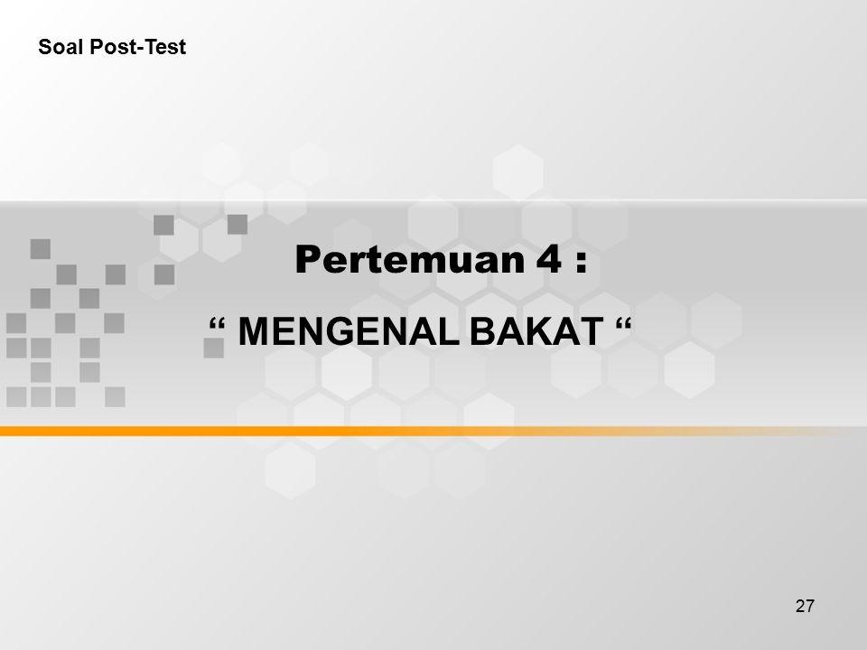 """27 Pertemuan 4 : """" MENGENAL BAKAT """" Soal Post-Test"""