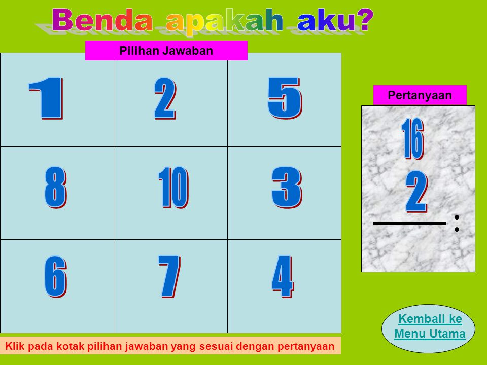 Klik pada kotak pilihan jawaban yang sesuai dengan pertanyaan Pertanyaan Kembali ke Menu Utama Pilihan Jawaban