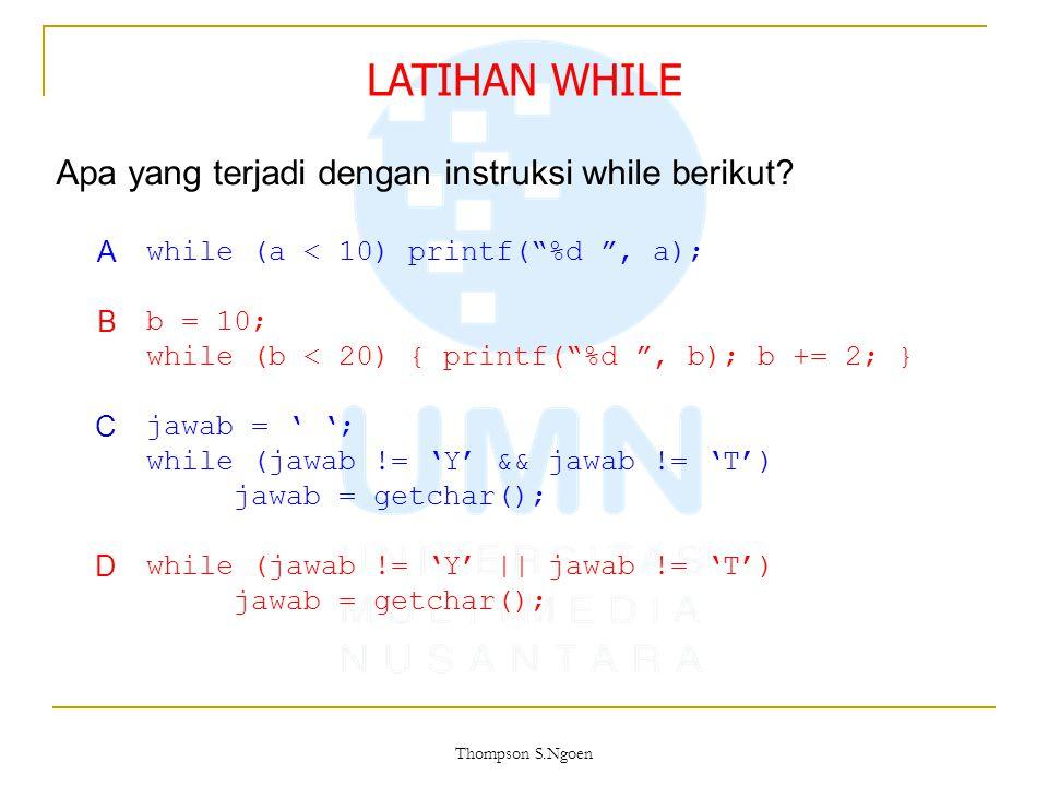 "while (a < 10) printf(""%d "", a); b = 10; while (b < 20) { printf(""%d "", b); b += 2; } jawab = ' '; while (jawab != 'Y' && jawab != 'T') jawab = getcha"