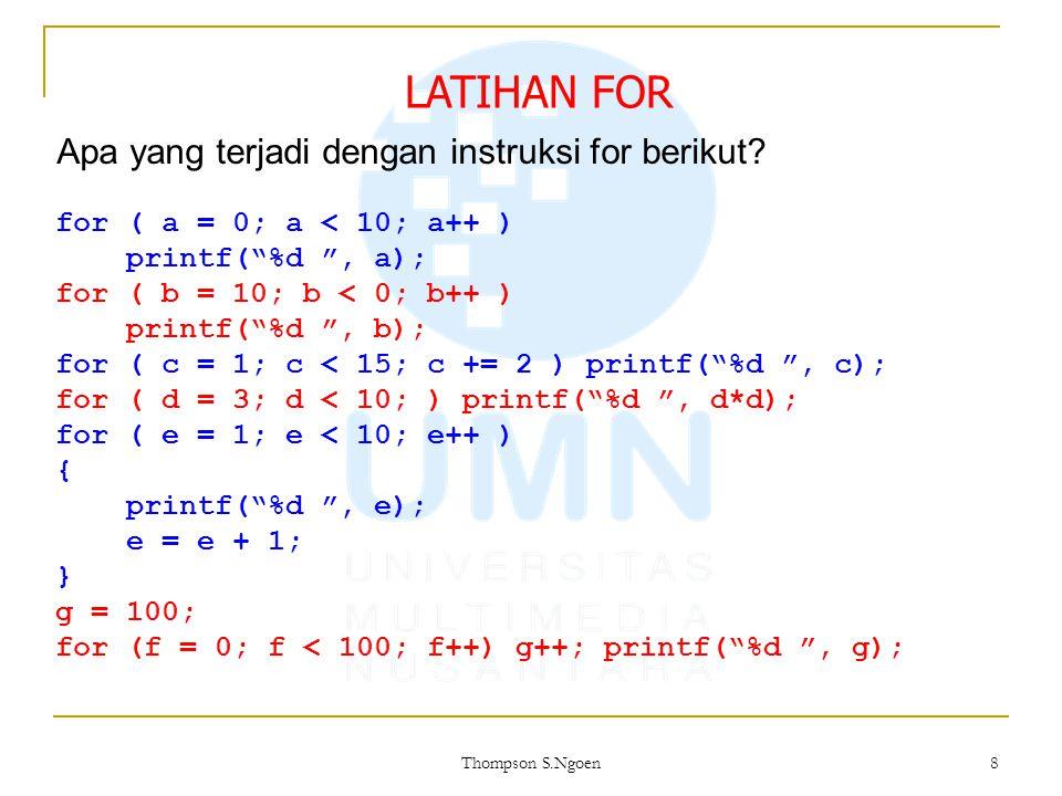 "8 for ( a = 0; a < 10; a++ ) printf(""%d "", a); for ( b = 10; b < 0; b++ ) printf(""%d "", b); for ( c = 1; c < 15; c += 2 ) printf(""%d "", c); for ( d ="