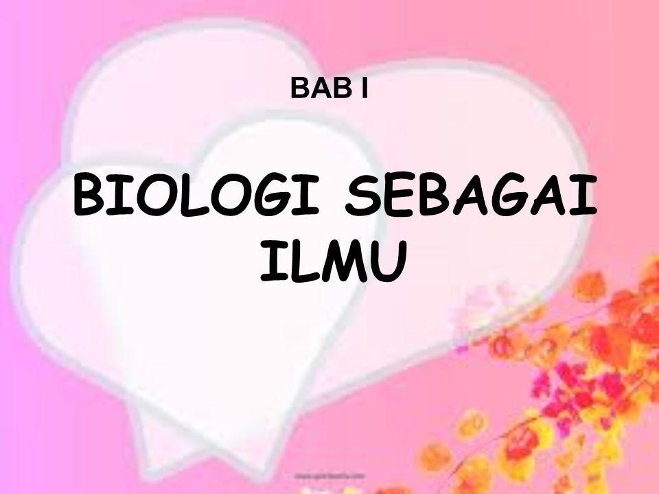 BAB I BIOLOGI SEBAGAI ILMU