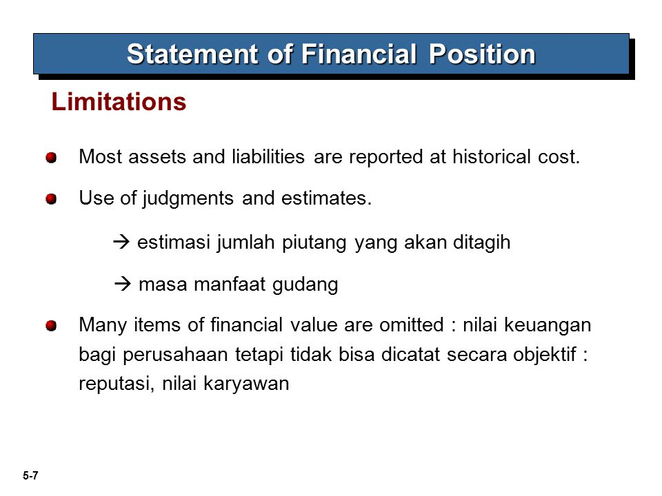 5-7 Most assets and liabilities are reported at historical cost. Use of judgments and estimates.  estimasi jumlah piutang yang akan ditagih  masa ma