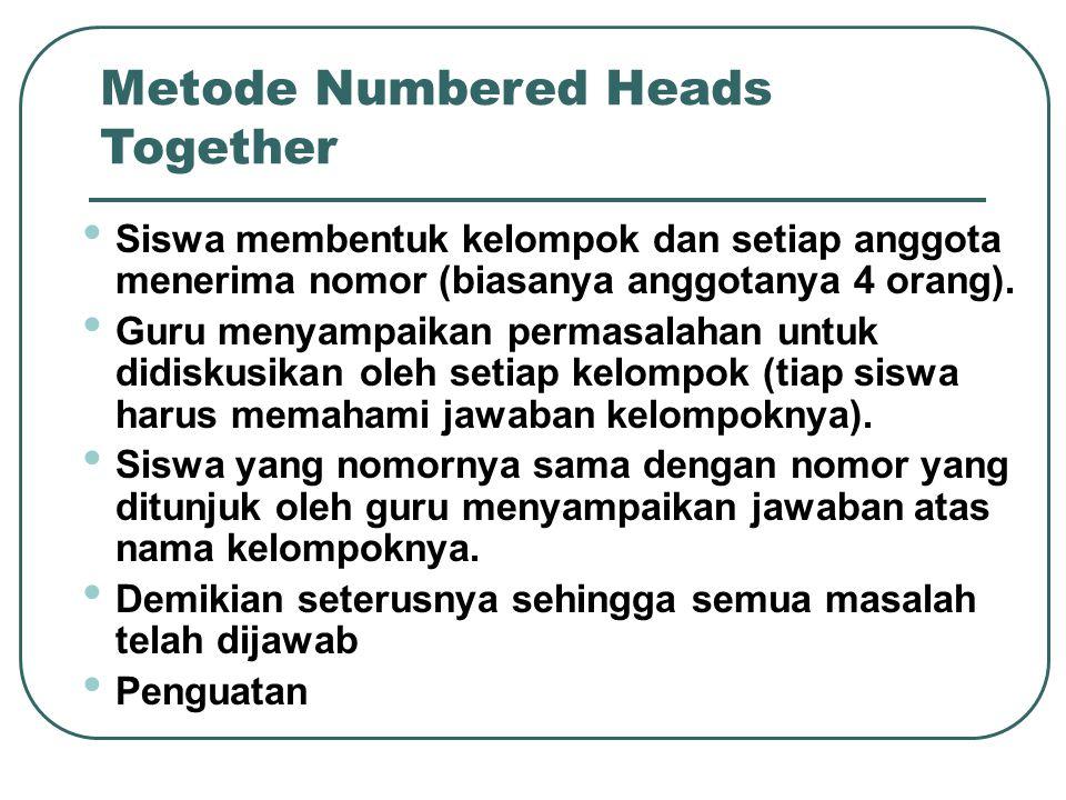 Siswa membentuk kelompok dan setiap anggota menerima nomor (biasanya anggotanya 4 orang). Guru menyampaikan permasalahan untuk didiskusikan oleh setia