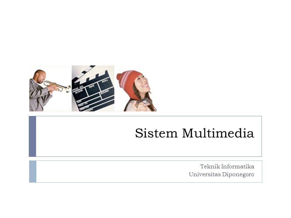 Sistem Multimedia Teknik Informatika Universitas Diponegoro