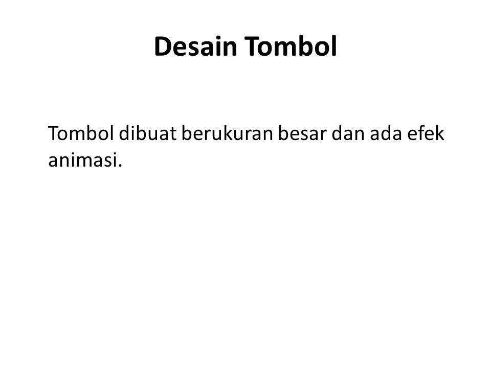 Desain Tombol Tombol dibuat berukuran besar dan ada efek animasi.