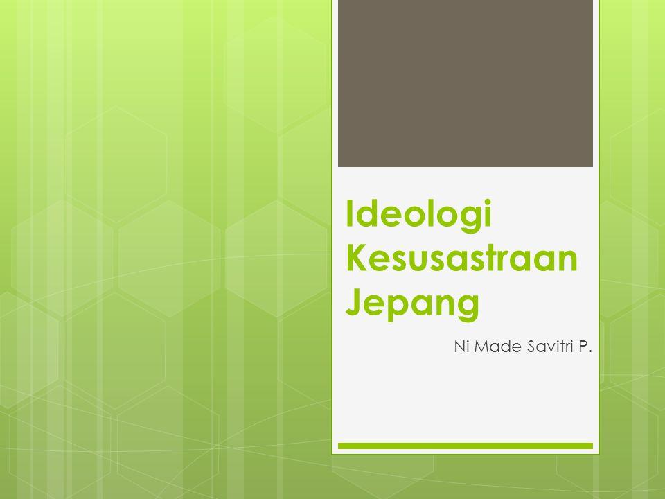 Ideologi Kesusastraan Jepang Ni Made Savitri P.