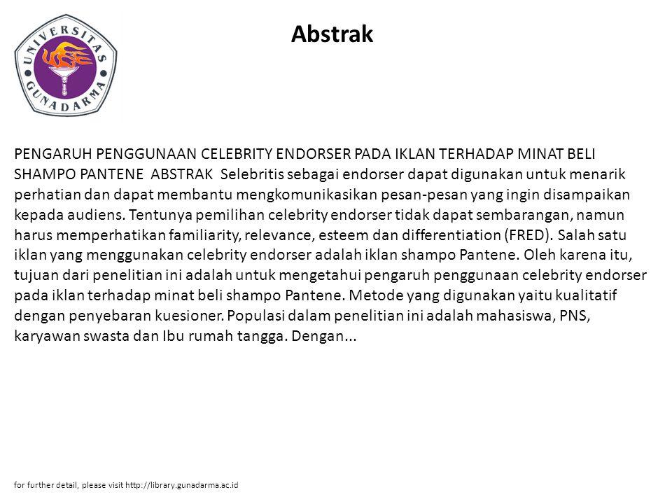 Abstrak PENGARUH PENGGUNAAN CELEBRITY ENDORSER PADA IKLAN TERHADAP MINAT BELI SHAMPO PANTENE ABSTRAK Selebritis sebagai endorser dapat digunakan untuk