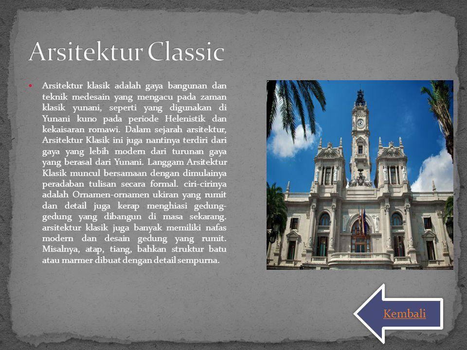 Arsitektur klasik adalah gaya bangunan dan teknik medesain yang mengacu pada zaman klasik yunani, seperti yang digunakan di Yunani kuno pada periode H