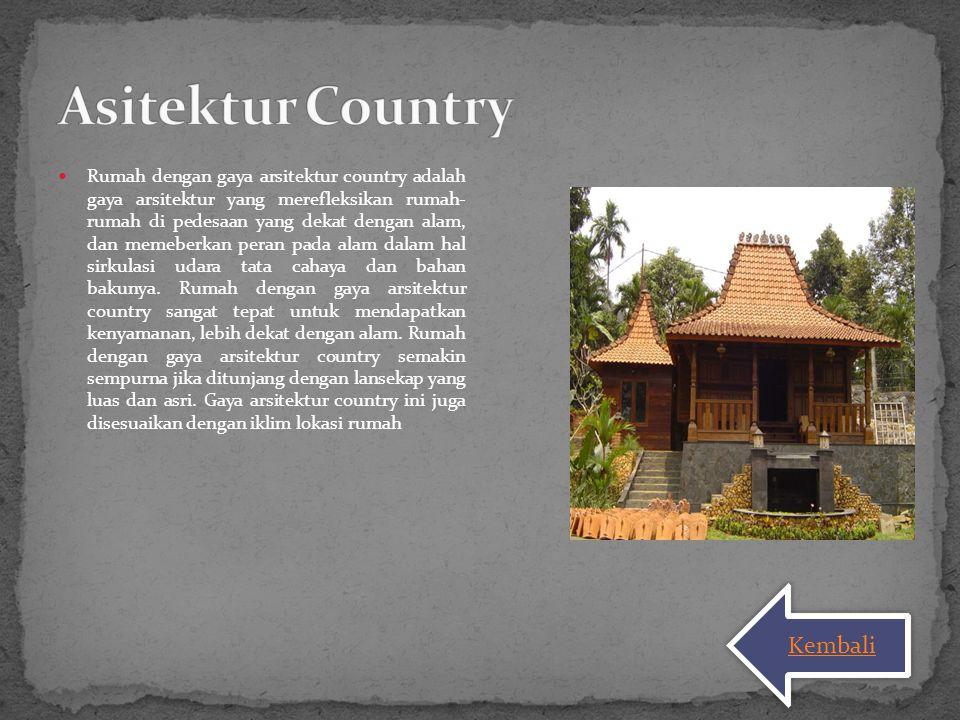 Rumah dengan gaya arsitektur country adalah gaya arsitektur yang merefleksikan rumah- rumah di pedesaan yang dekat dengan alam, dan memeberkan peran p