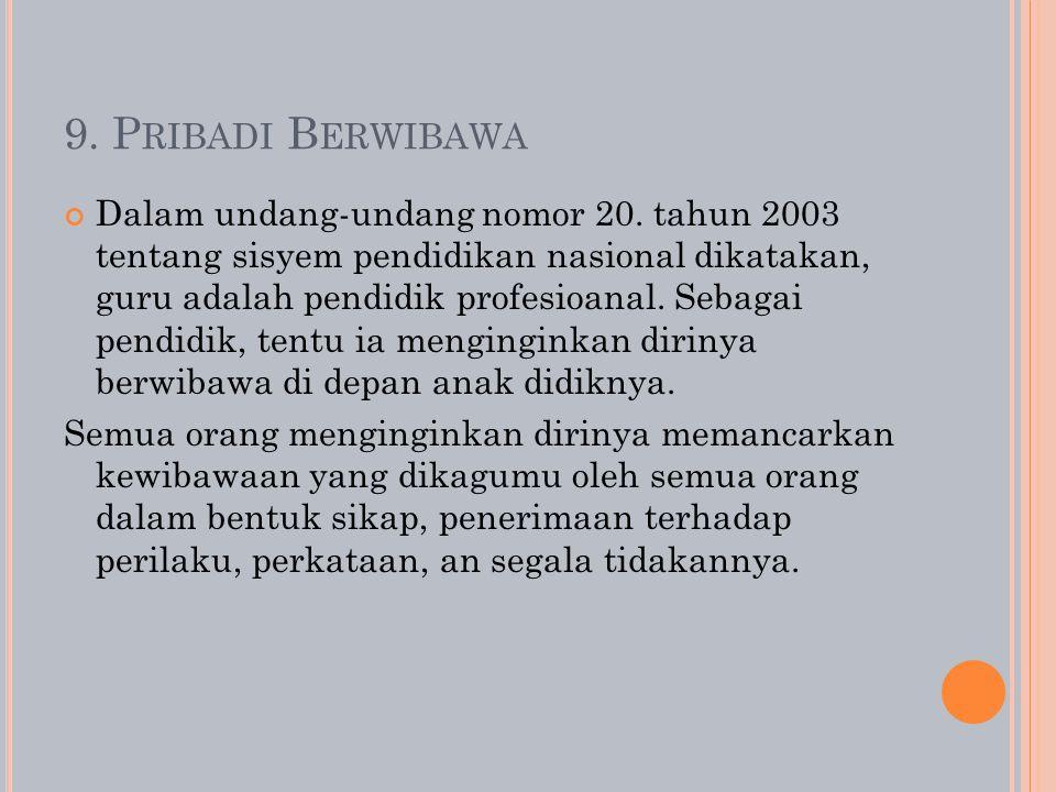 9.P RIBADI B ERWIBAWA Dalam undang-undang nomor 20.