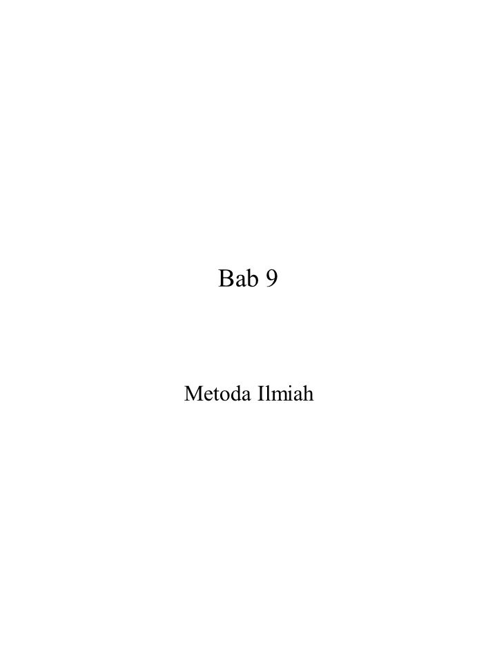 Bab 9 Metoda Ilmiah