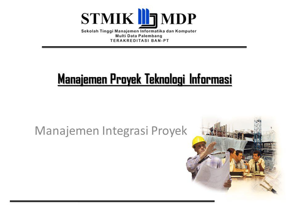 Manajemen Proyek Teknologi Informasi Manajemen Integrasi Proyek