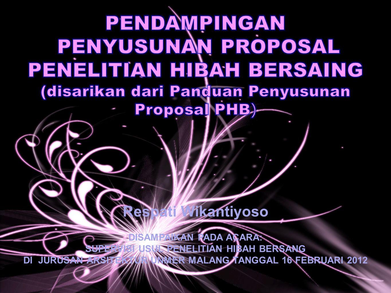 Respati Wikantiyoso DISAMPAIKAN PADA ACARA: SUPERVISI USUL PENELITIAN HIBAH BERSANG DI JURUSAN ARSITEKTUR UNMER MALANG TANGGAL 16 FEBRUARI 2012