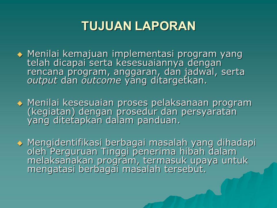 JENIS LAPORAN  Laporan ini berisi informasi rinci tentang keseluruhan pelaksanaan Program K-2 atau K-3 sampai dengan 31 Desember 2006.