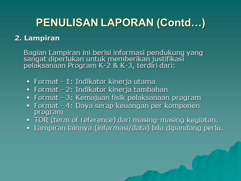 PENULISAN LAPORAN (Contd…) 3.