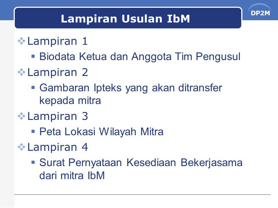 DP2M Lampiran Usulan IbM  Lampiran 1  Biodata Ketua dan Anggota Tim Pengusul  Lampiran 2  Gambaran Ipteks yang akan ditransfer kepada mitra  Lamp