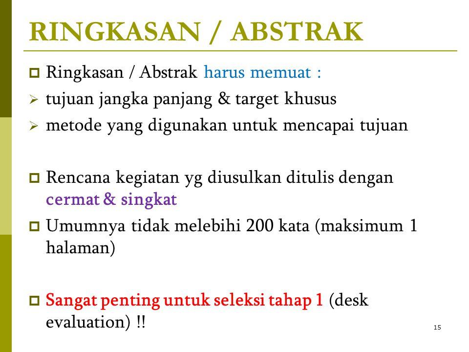 RINGKASAN / ABSTRAK  Ringkasan / Abstrak harus memuat :  tujuan jangka panjang & target khusus  metode yang digunakan untuk mencapai tujuan  Renca