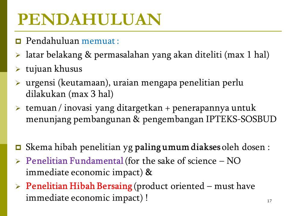 PENDAHULUAN  Pendahuluan memuat :  latar belakang & permasalahan yang akan diteliti (max 1 hal)  tujuan khusus  urgensi (keutamaan), uraian mengap