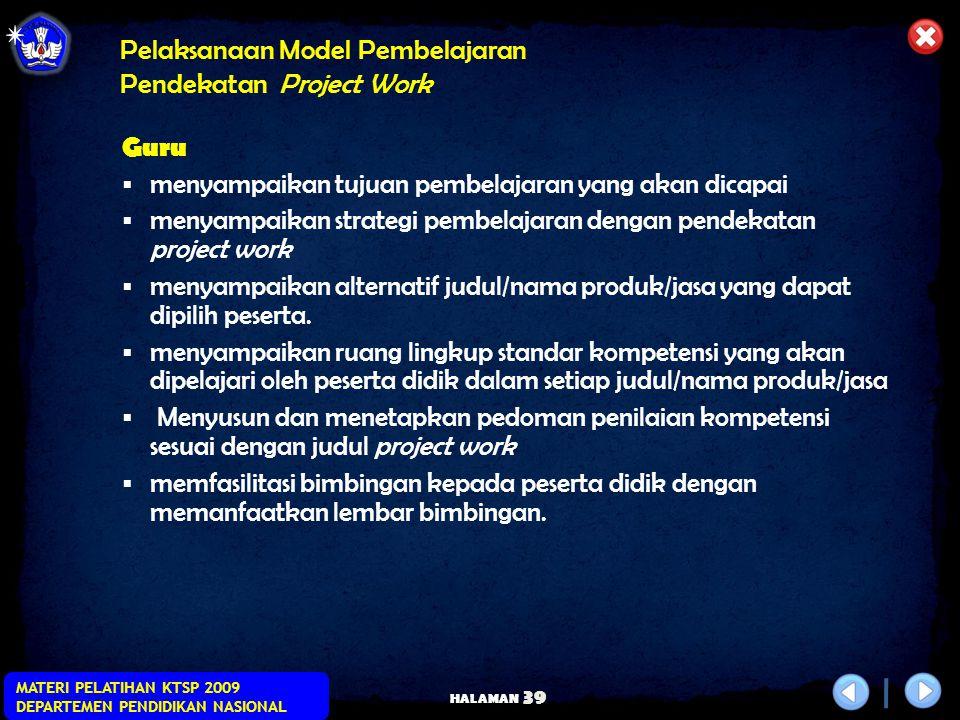 HALAMAN MATERI PELATIHAN KTSP 2009 DEPARTEMEN PENDIDIKAN NASIONAL 38 Penetapan Bukti Belajar/Evidence of Learning No Kompetensi/ Sub Kompetensi Indika
