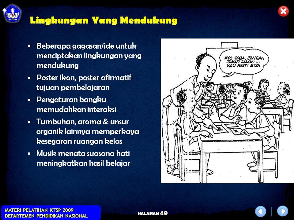 HALAMAN MATERI PELATIHAN KTSP 2009 DEPARTEMEN PENDIDIKAN NASIONAL 48 Landasan Yang Kukuh dalam pembelajaran  Tujuan  Yakinkan Kemampuan Peserta didi