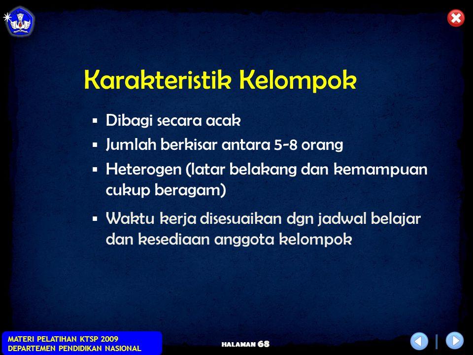 HALAMAN MATERI PELATIHAN KTSP 2009 DEPARTEMEN PENDIDIKAN NASIONAL 67 Karakteristik Masalah PBL  Masalah harus cukup kompleks dan ambigu (taksa) sehin