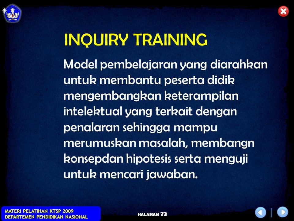 HALAMAN MATERI PELATIHAN KTSP 2009 DEPARTEMEN PENDIDIKAN NASIONAL 72 INQUIRY TRAINING