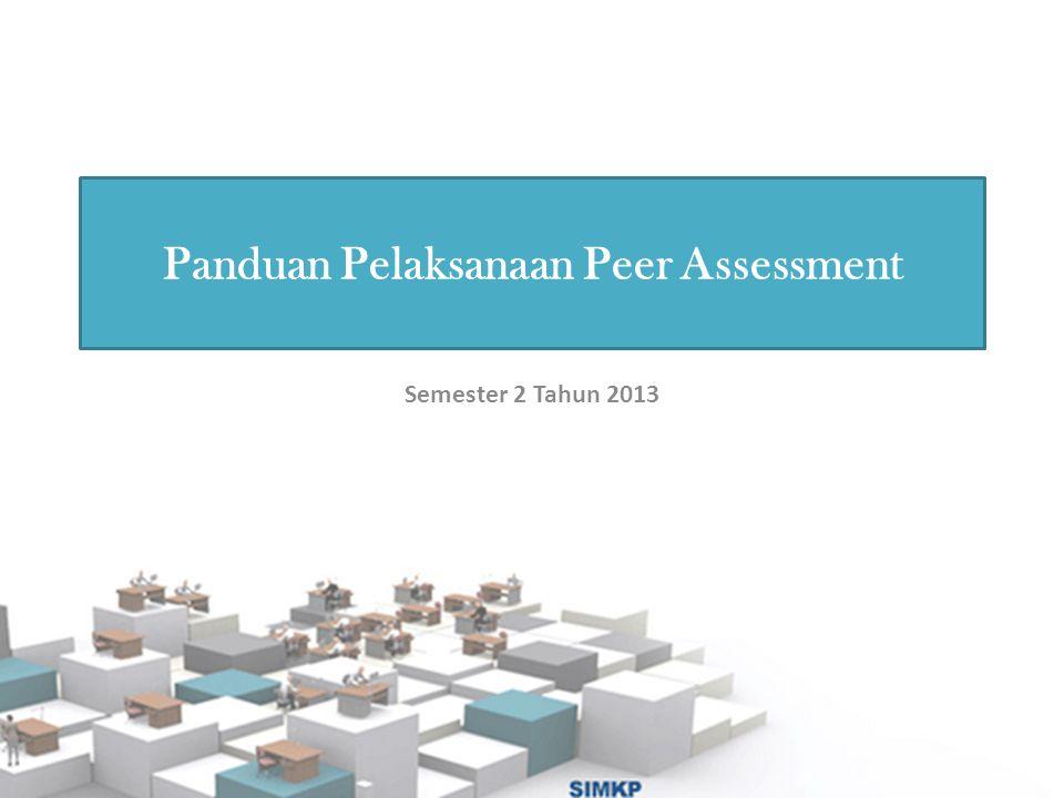 Panduan Pelaksanaan Peer Assessment Semester 2 Tahun 2013
